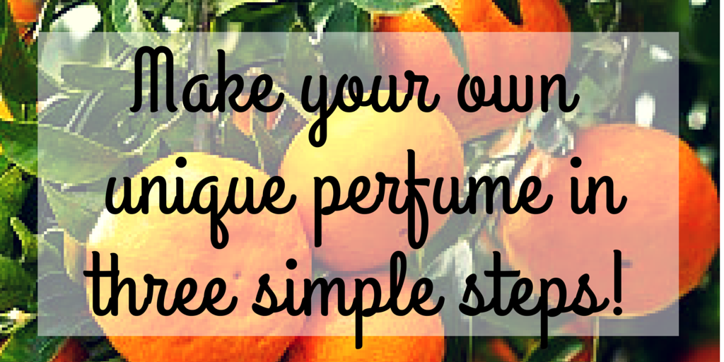 DIY perfume tutorial