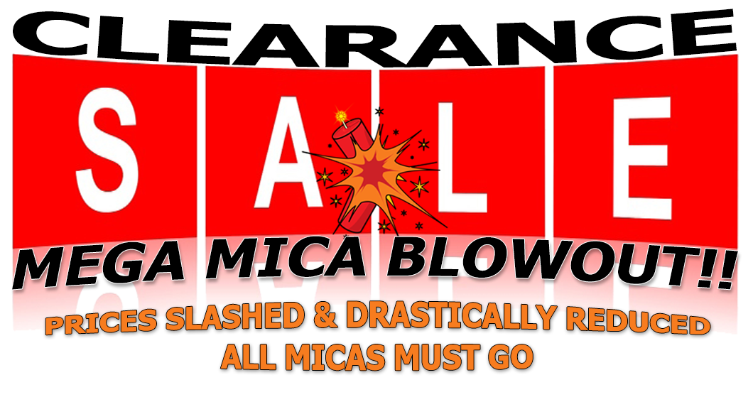 Mega Mica Blowout Sale